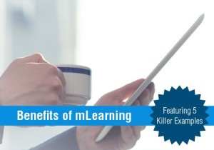 benefits mlearning featuring 5 killer examples