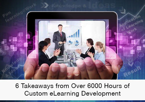 EI Design 6 Takeaways from Over 6000 Hours of Custom eLearning Development