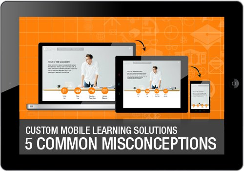 EI Design custom mobile learning solutions 5 common misconceptions