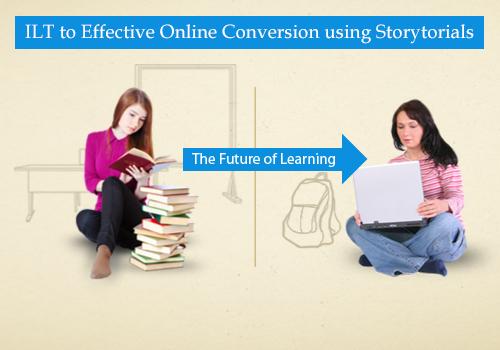 EI Design ILT to Effective Online Conversion using Storytorials