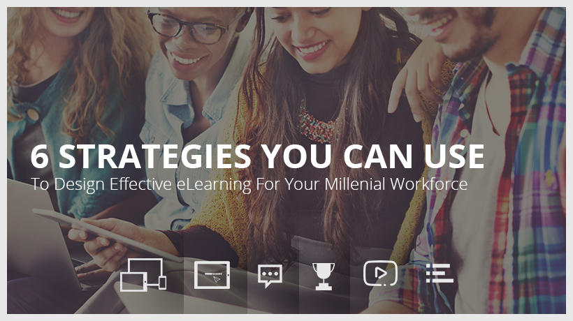 6 Strategies to design effective eLearning for your millenial workforce EI Design
