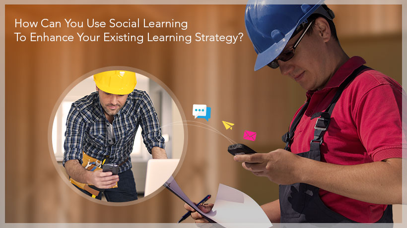 How Can Social Learning Spice Up Your Existing Learning Strategy