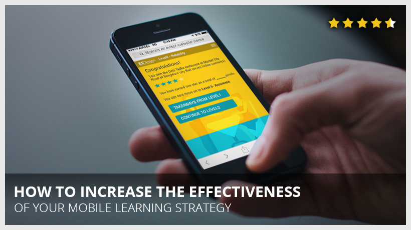 How To Increase The Effectiveness Of Your Mobile Learning Strategy