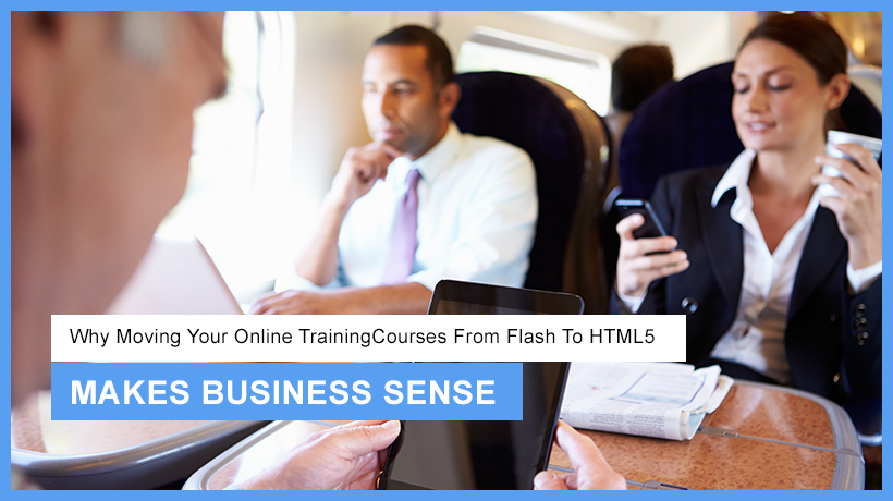 why-moving-your-online-training-courses-from-flash-to-html5-makes-business-sense-ei-design