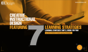 Creative Instructional Design Featuring 7 Learning Strategies