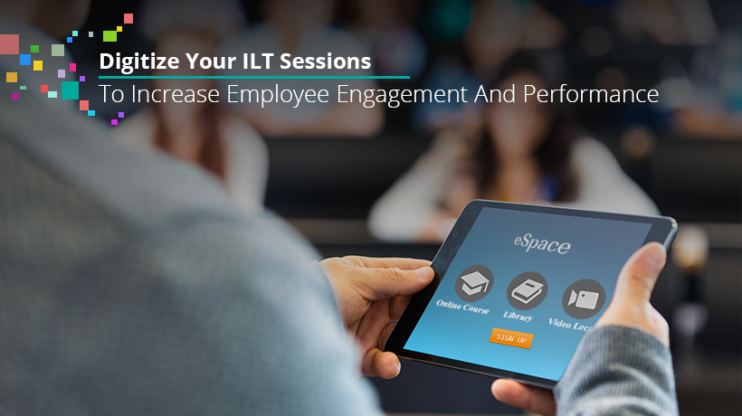 Digitize Your ILT Sessions