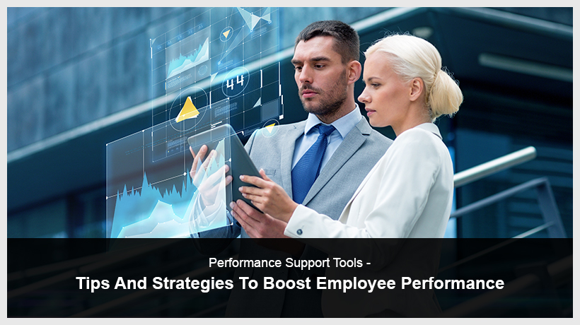 Performance Support Tools - Tips And Strategies To Boost Employee Performance - EI Design
