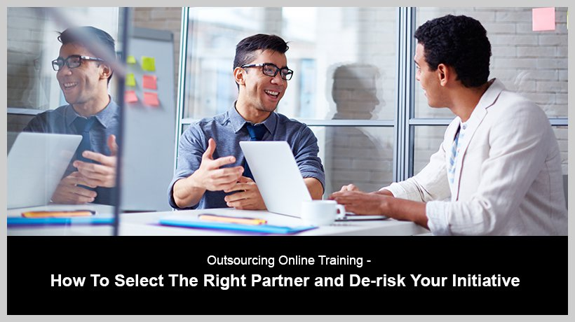 outsourcing-online-training-how-to-select-the-right-partner-and-de-risk-your-initiative