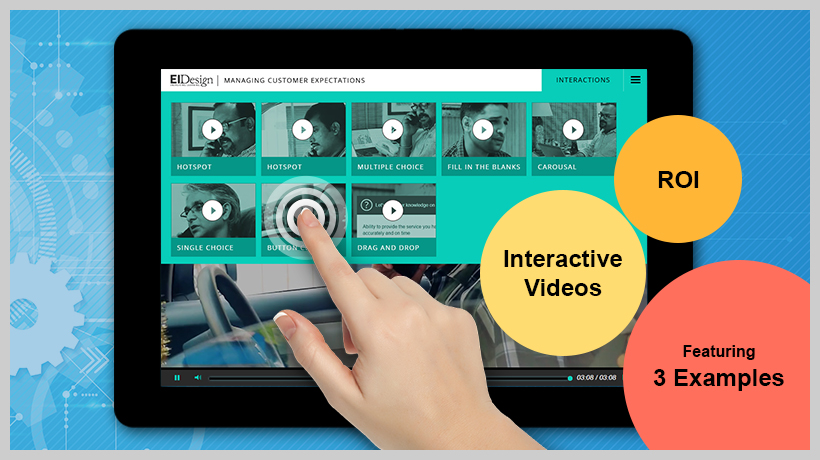 How Can You Improve Your Corporate Training ROI Through Interactive Videos – Featuring 3 Examples - EI Design