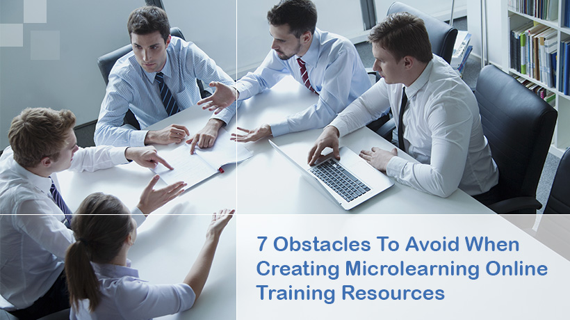 Obstacles to Avoid When Creating Microlearning Online Resources