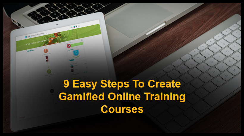 9 Easy Steps To Create Gamified Online Training Courses