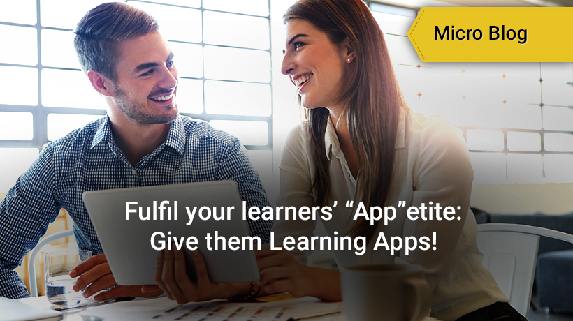 Learning Apps - Fulfil your learners App etite - Give them Learning Apps