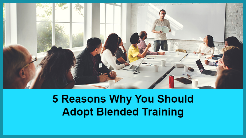 EI Design - 5 Reasons Why You Should Adopt Blended Training
