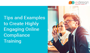 Free eBook-Tips and Examples to Create Highly Engaging Online Compliance Training