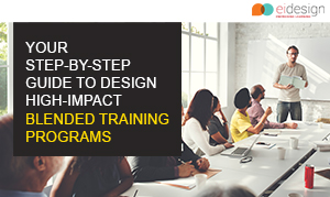 Free eBook - Your Step by Step Guide to Design High-Impact Blended Training Program
