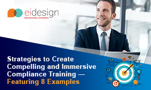 EI-Design-Strategies-to-Create-Compelling-and-Immersive-Compliance-Training-Featuring-8-Examples
