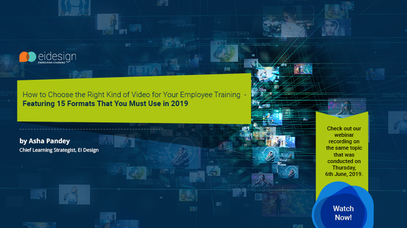 How To Choose The Right Kind Of Video For Your Employee Training – Featuring 15 Formats That You Must Use In 2019