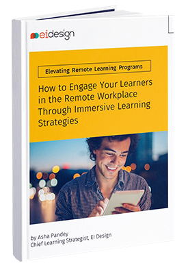 Elevating Remote Learning Programs - How to Engage Your Learners in the Remote Workplace Through Immersive Learning Strategies